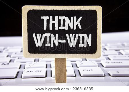 Word Writing Text Think Win-win. Business Concept For Negotiation Strategy For Both Partners To Obta