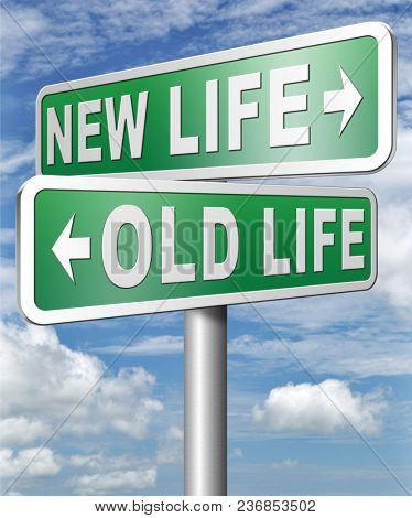 new life versus old life fresh beginning or start again last chance for you by remake or makeover 3D, illustration