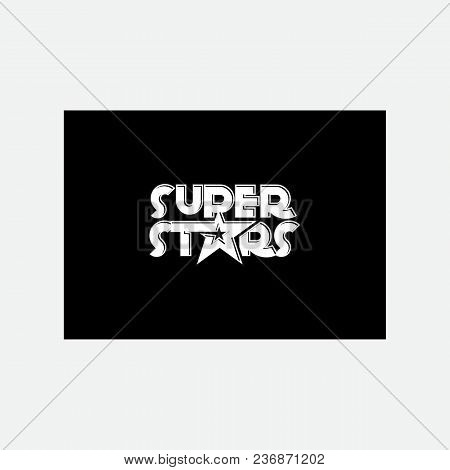 Vector Illustration Of Super Star Text For Boys/girls Clothes. Super Star Badge/tag/icon. Inspiratio