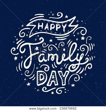 Happy Family Day Lettering. Hand Drawn Lettering For Greeting Card. Vector Illustration On Blue Back