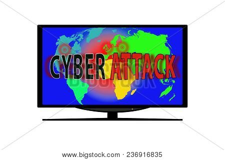 Monitor On White Background. On The Tv Screen The World Map And The Words Cyber Attack