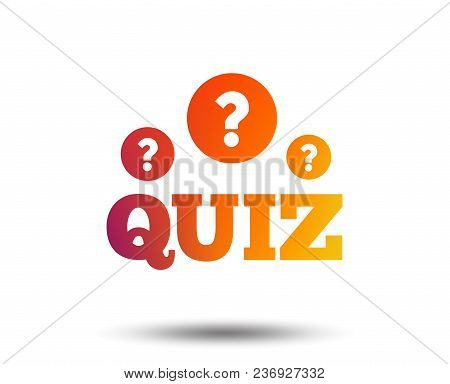 Quiz With Question Marks Sign Icon. Questions And Answers Game Symbol. Blurred Gradient Design Eleme