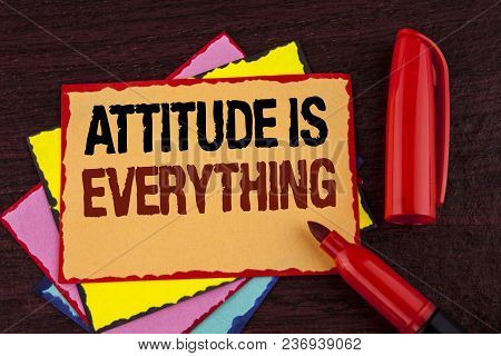 Conceptual Hand Writing Showing Attitude Is Everything. Business Photo Showcasing Motivation Inspira