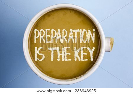 Text Sign Showing Preparation Is The Key. Conceptual Photo Learn Study Prepare Yourself For Achievin