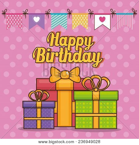 Happy Birthday Card With Giftboxes Vector Illustration Design