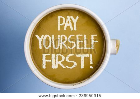 Text Sign Showing Pay Yourself First Motivational Call. Conceptual Photo Personal Finance Save Money