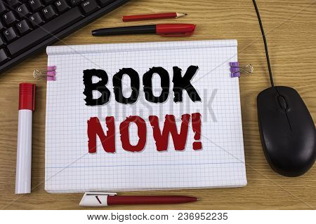 Handwriting Text Writing Book Now Motivational Call. Concept Meaning Make A Reservation In Hotel Fli