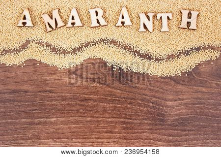Inscription Amaranth And Seeds Containing Natural Minerals, Vitamins And Dietary Fiber, Concept Of H
