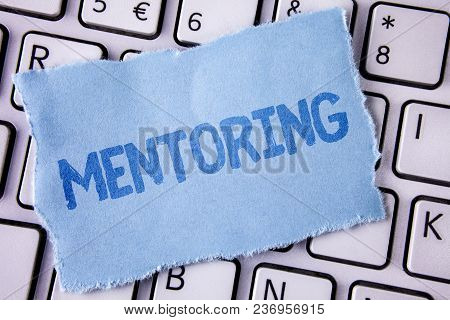 Word Writing Text Mentoring. Business Concept For To Give Advice Or Support To A Younger Less Experi