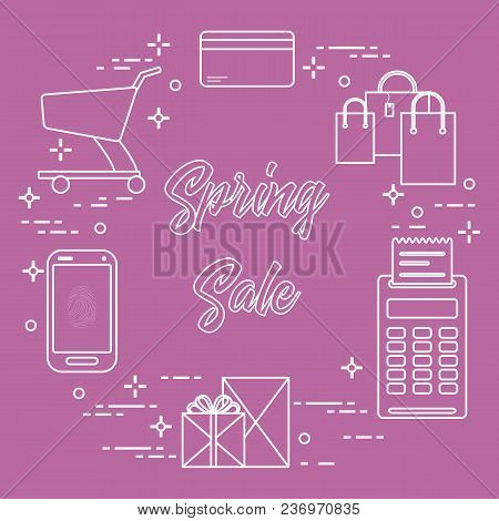Shopping Cart, Payment Terminal, Bank Card, Packages, Boxes, Phone. Spring Sale. Shopping Icons.
