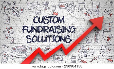 Custom Fundraising Solutions - Success Concept With Doodle Icons Around On White Wall Background. Cu