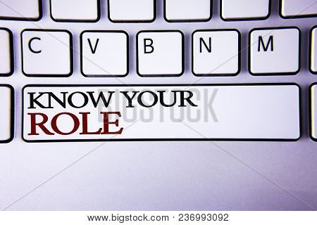 Writing Note Showing  Know Your Role. Business Photo Showcasing Define Position In Work Or Life Care
