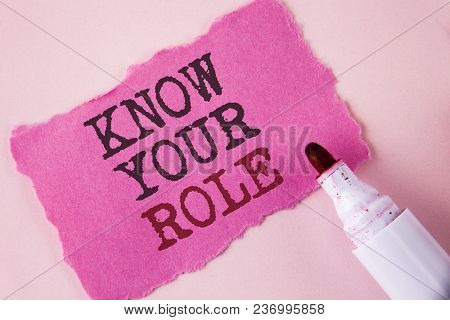 Word Writing Text Know Your Role. Business Concept For Define Position In Work Or Life Career Life G