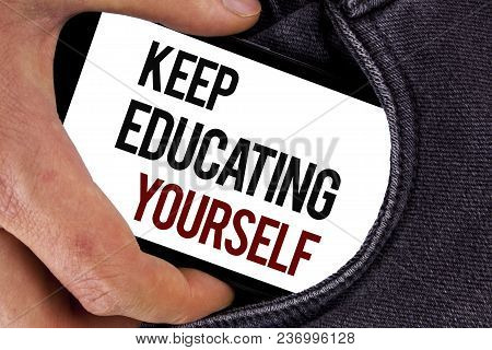 Handwriting Text Keep Education Yourself. Concept Meaning Never Stop Learning To Be Better Improve E