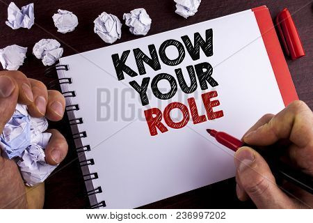 Conceptual Hand Writing Showing Know Your Role. Business Photo Text Define Position In Work Or Life