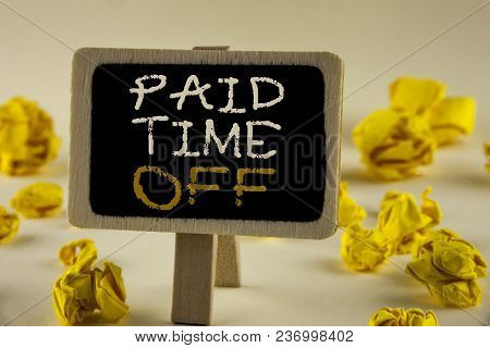 Text Sign Showing Paid Time Off. Conceptual Photo Vacation With Full Payment Take Vacation Resting H