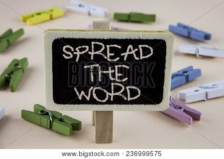 Conceptual Hand Writing Showing Spread The Word. Business Photo Showcasing Run Advertisements To Inc