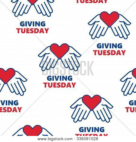 Vector Seamless Pattern. Giving Tuesday. Helping Hand With Heart Shape. Global Day Of Charitable Giv