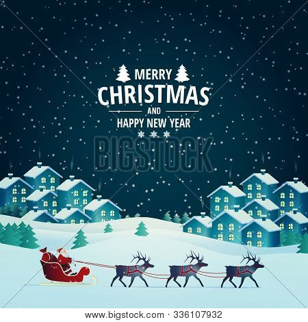 Vector Illustration On The Theme Of Christmas And New Year. Night Winter Landscape. Santa Claus Pres