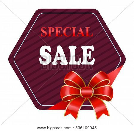 Special Sale And Propositions From Shops. Isolated Promotional Banner With Red Decorative Ribbon Bow
