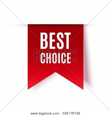 Best Choice Tags, Vector Red Labels Isolated On White Background. Best Choice 3d Ribbon Banners