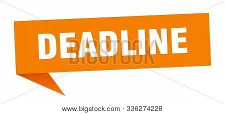 Deadline Speech Bubble. Deadline Sign. Deadline Banner