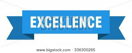Excellence Ribbon. Excellence Isolated Sign. Excellence Banner