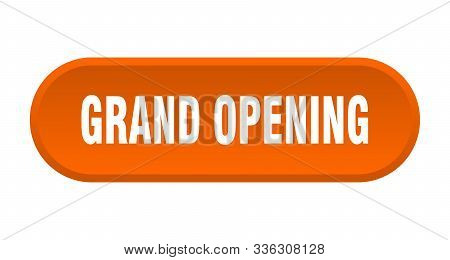 Grand Opening Button. Grand Opening Rounded Orange Sign. Grand Opening