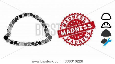 Mosaic Hardhat Icon And Grunge Stamp Seal With Madness Text. Mosaic Vector Is Composed With Hardhat