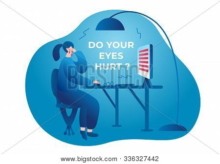 Do Your Eyes Hurt. A Woman Sits At A Table, Rubs Her Eyes, Works At A Computer Monitor. Her Eyes Hur
