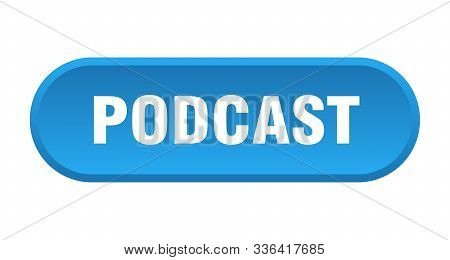 Podcast Button. Podcast Rounded Blue Sign. Podcast