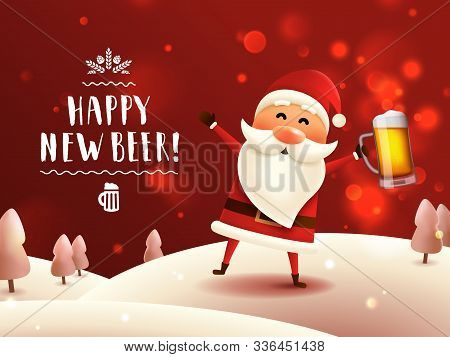 Drunk Santa With Beer Mug. New Year Lettering Greeting Card. Vector Poster With Santa Claus Holding