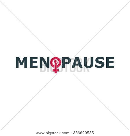 Female Sign Icon In Menopause Word. Silhouette Of Woman Head. Woman Health