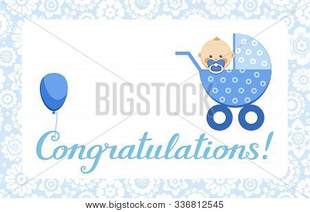 Congratulations, Baby Boy, Card, English, Vector. In The Blue Stroller Sits A Baby. The Inscription