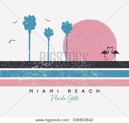Miami Beach, Florida T-shirt Design With Flamingo And Palm Trees. Typography Graphics For T Shirt Wi