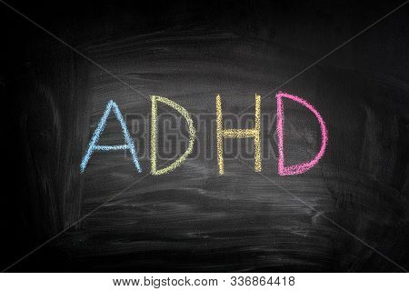 Adhd. Abbreviation Adhd On A Blackboard. Adhd Is Attention Deficit Hyperactivity Disorder.