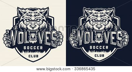 Soccer Club Vintage Monochrome Label With Ferocious Wolf Mascot Holding Team Name Inscription Isolat