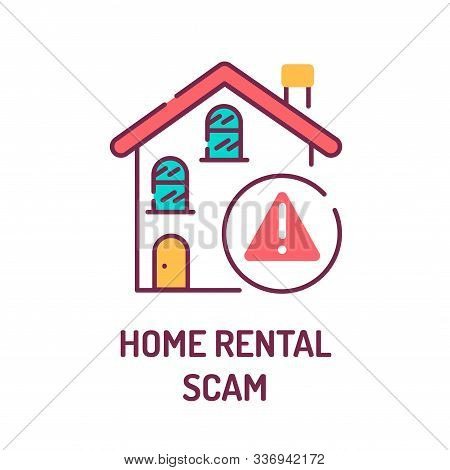 Home Rental Scam Color Line Icon. Illegal Action. Using High-pressure Tactics To Get Victims To Pay