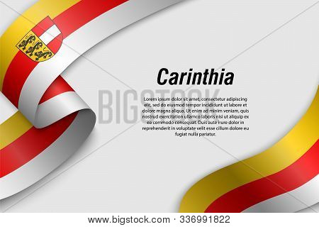 Waving Ribbon Or Banner With Flag Of Carinthia. State Of Austria. Template For Poster Design