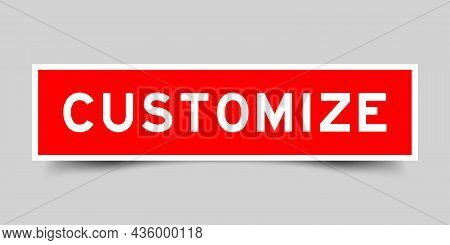 Square Label Sticker With Word Customize In Red Color On Gray Background