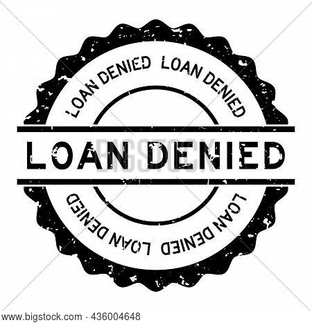 Grunge Black Loan Denied Word Round Rubber Seal Stamp On White Background