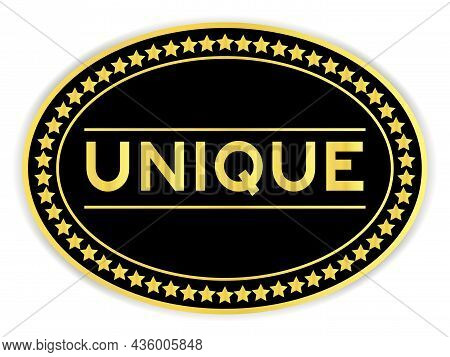 Gold And Black Color Oval Label Sticker With Word Unique On White Background