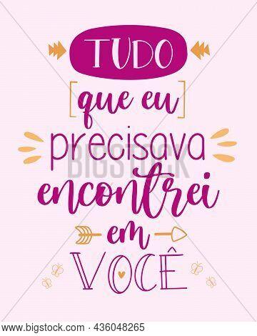 Love Lettering In Brazilian Portuguese. Translation From Brazilian Portuguese - All I Needed I Found