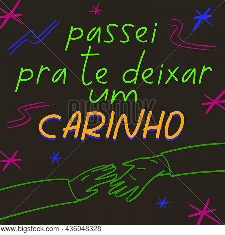 Sentimental Poster In Brazilian Portuguese. Translation From Brazilian Portuguese - I Stopped By To