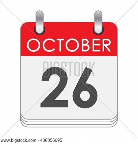 October 26. A Leaf Of The Flip Calendar With The Date Of October 26. Flat Style.