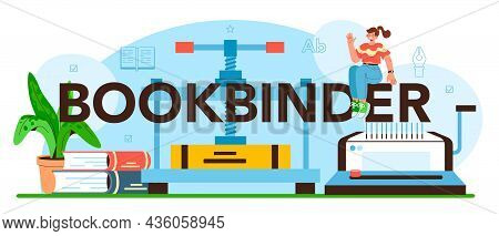 Bookbinder Typographic Header. Printing House Technology, Printed