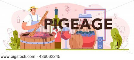 Pigeage Typographic Header. Wine Production. Alcohol Drink Traditional Making