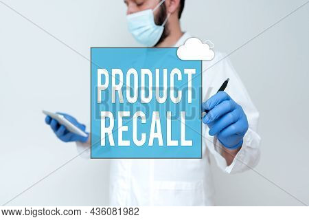 Sign Displaying Product Recall. Conceptual Photo Request By A Company To Return The Product Due To S
