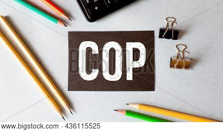 Cop - Change Order Proposal Acronym With Marker, Business Concept Background.