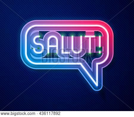 Glowing Neon Line Salut In Different Languages Icon Isolated On Blue Background. Speech Bubbles. Vec